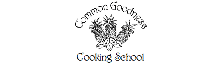 Common Goodness Cooking School